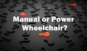 Choosing a Manual or Power Wheelchair