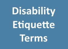 Disabiity Etiquette Terms